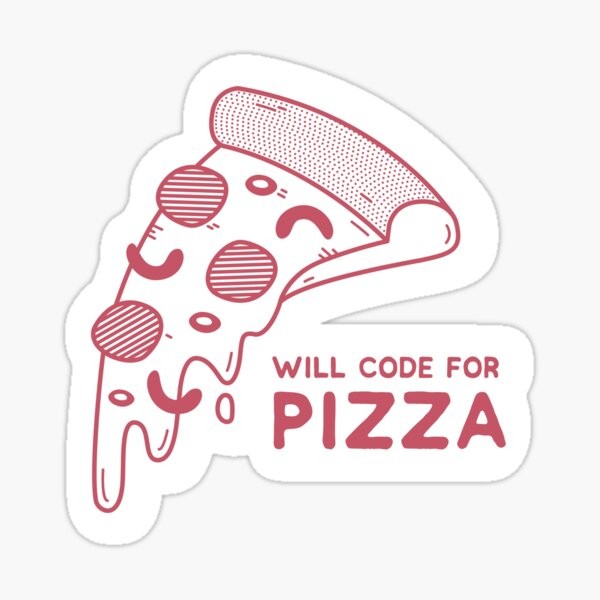 Will Code for Pizza - Programming Sticker