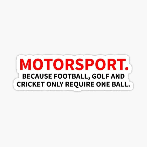 Automovilismo - Porque otros deportes solo requieren una pelota Pegatina