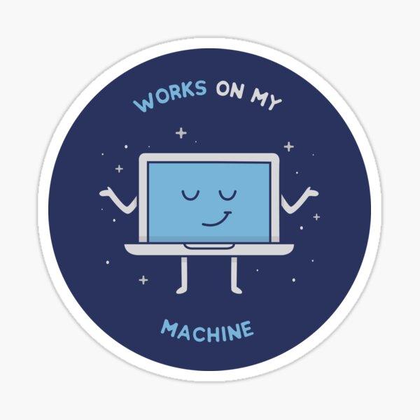 Works on my Machine - Programming Sticker