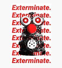 Exterminate. Photographic Print