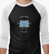 Works on my Machine - Programming Men's Baseball ¾ T-Shirt