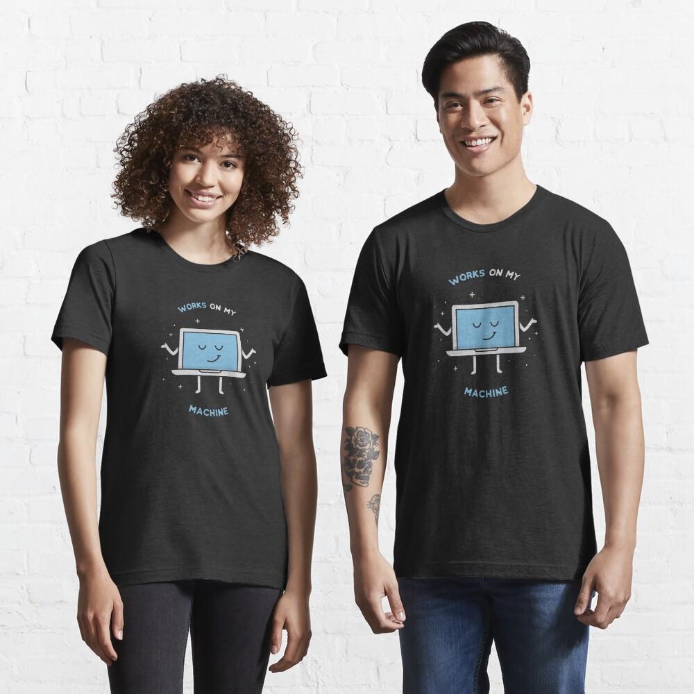 Works on my Machine - Programming Essential T-Shirt