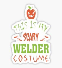 This Is My Scary Welder Costume Sticker