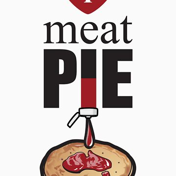 I Love Meat Pie! by redbull