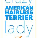 Crazy American Hairless Terrier Lady by Dog Shop