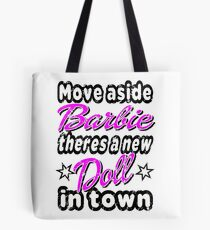 MOVE ASIDE BARBIE Tote Bag