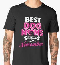 Best Dog Moms Are Born In November Funny Birthday Men's Premium T-Shirt