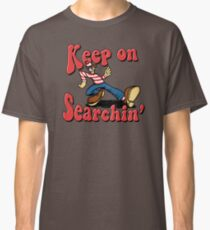 Keep on Searchin' Classic T-Shirt