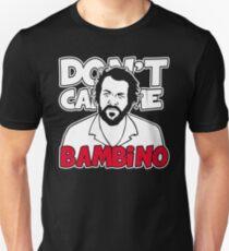 Don't call me Bambino T-Shirt