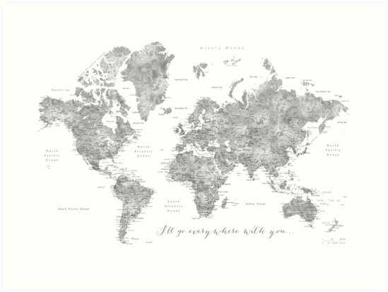 "Gray watercolor detailed world map ""Everywhere with you"" by blursbyai"