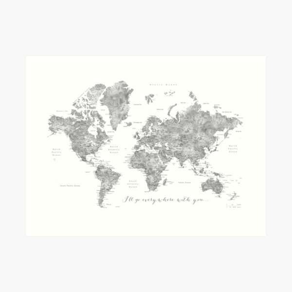 "Gray watercolor detailed world map ""Everywhere with you"" Art Print"