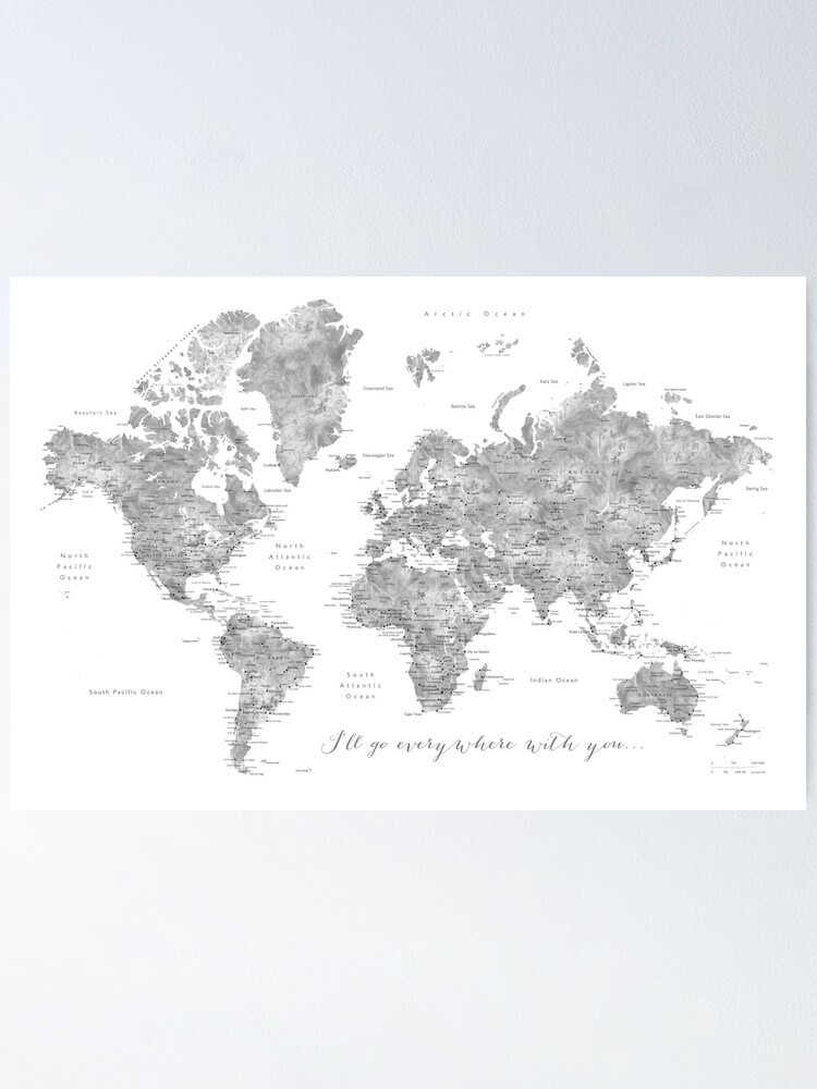 """Alternate view of Gray watercolor detailed world map """"Everywhere with you"""" Poster"""