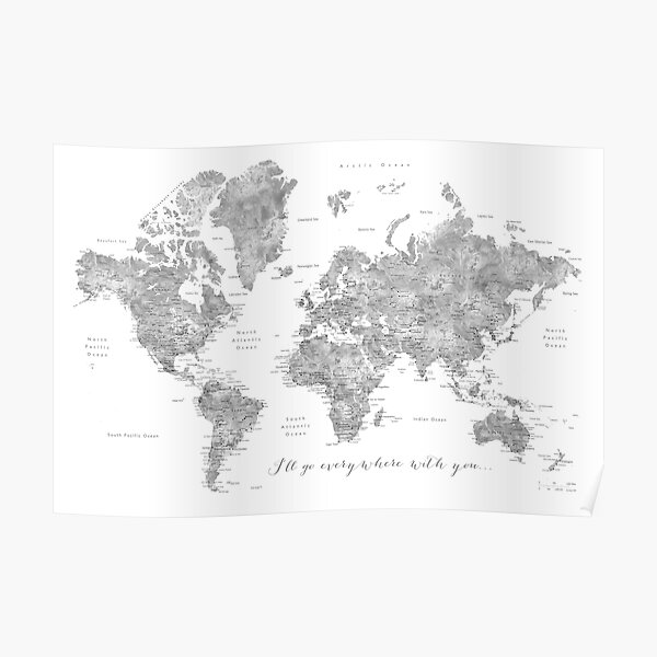 """Gray watercolor detailed world map """"Everywhere with you"""" Poster"""