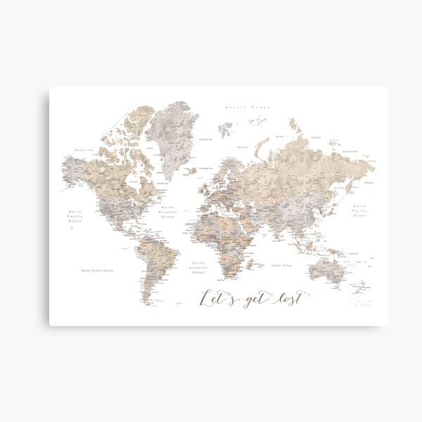 Let's get lost detailed world map Metal Print