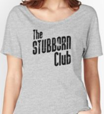 The STUBBORN Club Women's Relaxed Fit T-Shirt