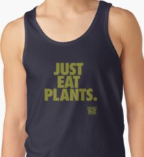 Just Eat Plants. Tank Top