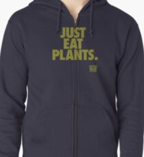 Just Eat Plants. Zipped Hoodie