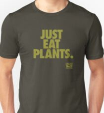 Just Eat Plants. Unisex T-Shirt