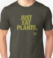 Just Eat Plants. Unisex T-Shirt