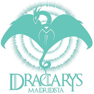 DRACARYS MADRIDISTA -  FULL TURQUOISE DRAGON by AurelioToral