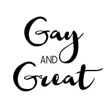 Gay and Great by designite