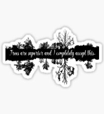 Trees are Superior Sticker