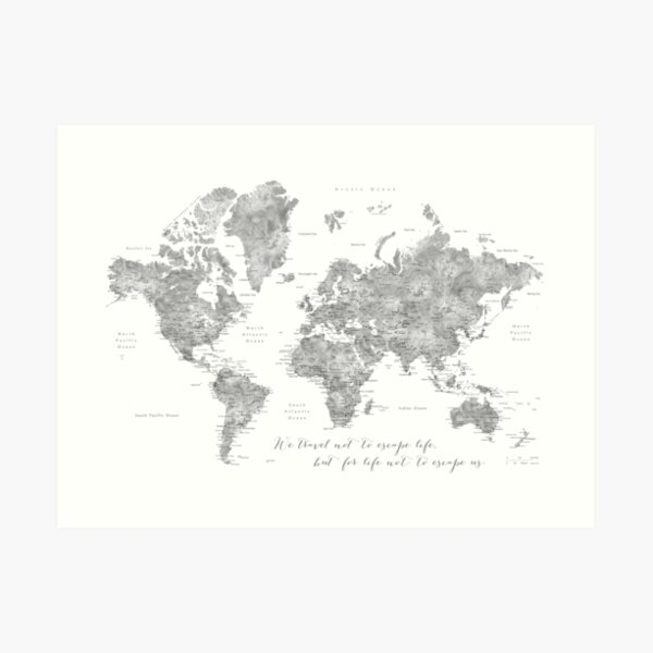 "Detailed world map ""we travel not to escape life"" Art Print"