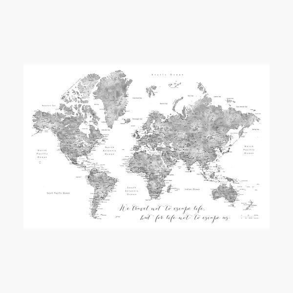 "Detailed world map ""we travel not to escape life"" Photographic Print"