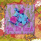 you are loved ... by Virginia Fitzgerald
