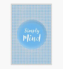 Simply Mind Photographic Print