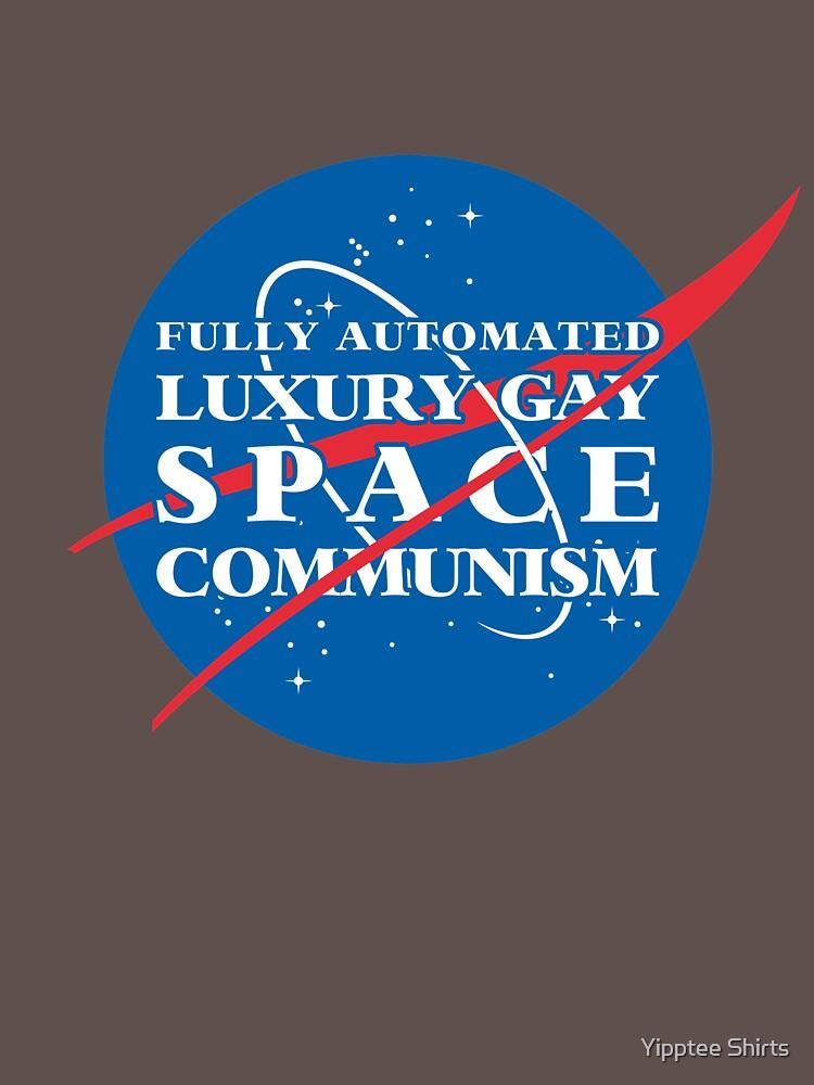 Vollautomatischer Luxus-Gay-Space-Kommunismus von dumbshirts