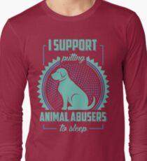 I Support Putting Animal Abusers To Sleep T-Shirt