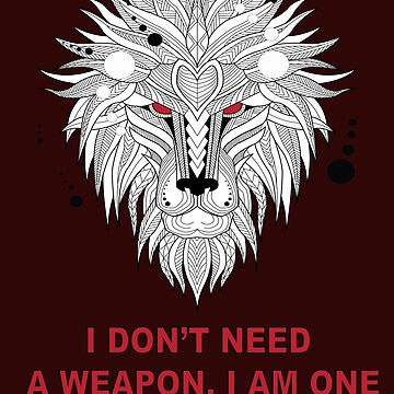 I don't need a weapon, I am one Funny Lion  by Littleflipp21