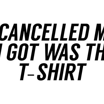 Ryanair Cancelled My Flight Lousy T-Shirt - Black Text by turnupthefader