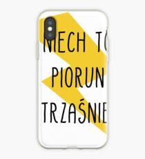 NIECH TO PIORUN TRZAŚNIE! iPhone Case