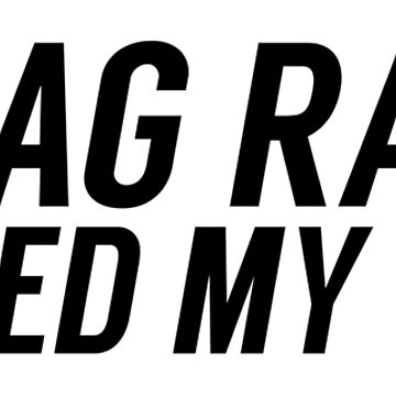 Drag Race Saved My Life - Black Text by turnupthefader