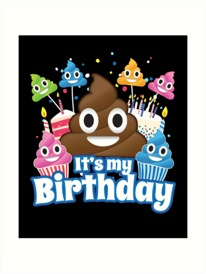 Its My Birthday Poop Emoji Funny Shirt By Themelonink
