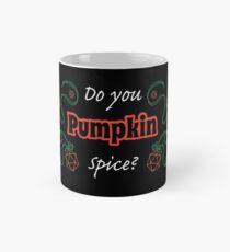 """Do You """"Pumpkin"""" Spice? Mug"""