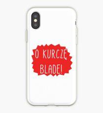 O KURCZĘ BLADE! Polish swearword. iPhone Case
