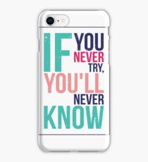 If you never try you never know iPhone Case/Skin