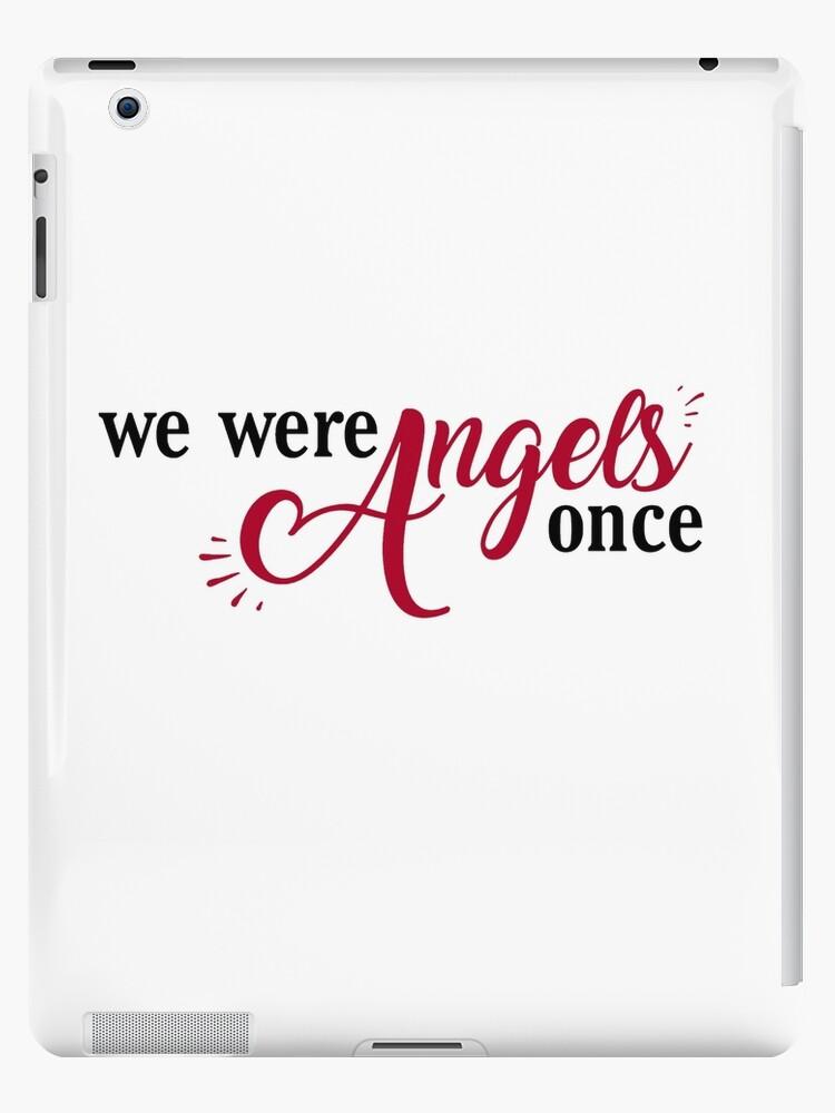 We Were Angels Once Great Comet Lyrics Ipad Cases Skins By Kae