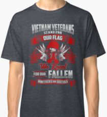 Vietnam Veterans Stand for Our Flag. Classic T-Shirt