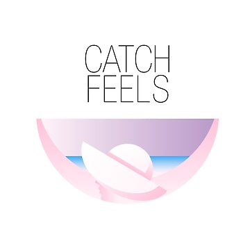Catch Feels by JanMarvinDesign