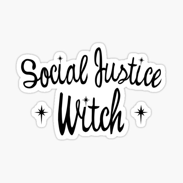 Social Justice Witch on white Sticker