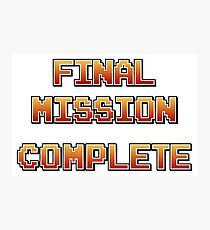 Final Mission Complete! Photographic Print