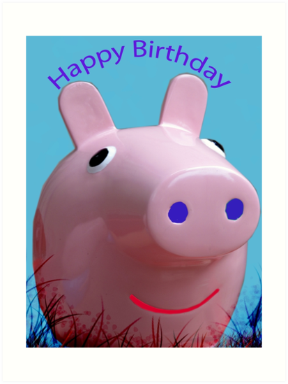 Piggy Birthday card by Forfarlass