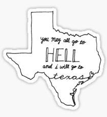 I Will Go To Texas Sticker