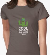Cool Cactuses born in JUNE Rvd5o Women's Fitted T-Shirt