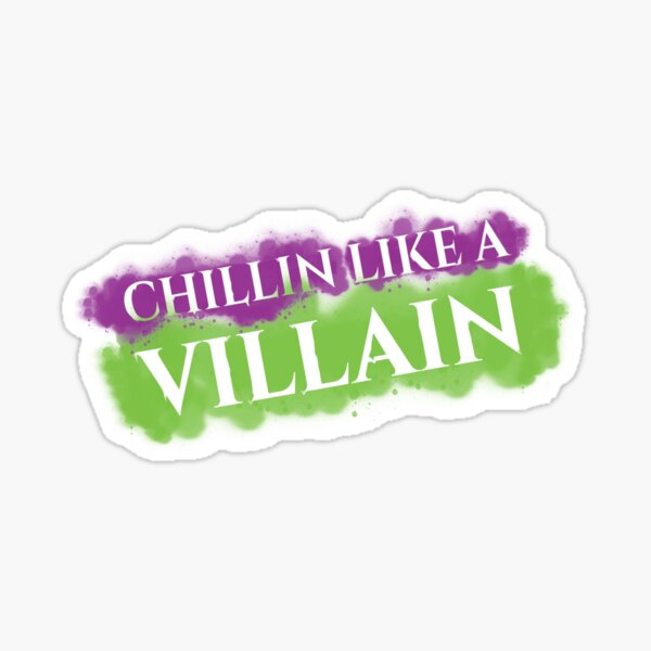 Like A Villain Sticker