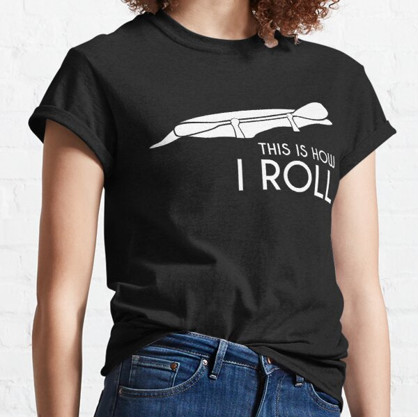 Whitewater Kayak This is How I Roll Classic T-Shirt